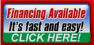 Financing Available. It's fast and easy. CLICK HERE!.